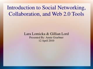 Introduction to Social Networking, Collaboration, and Web 2.0 Tools