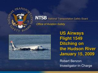 US Airways Flight 1549  Ditching on  the Hudson River January 15, 2009