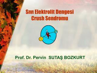 Sıvı Elektrolit Dengesi  Crush Sendromu