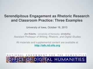 Serendipitous Engagement as Rhetoric Research and Classroom Practice: Three Examples