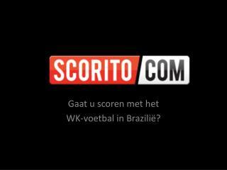 Gaat u scoren met het  WK-voetbal in Brazilië?