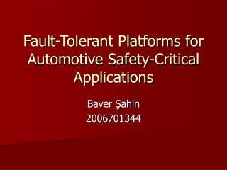 Fault-Tolerant Platforms for Automotive Safety-Critical Applications