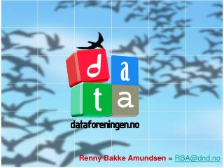 Renny Bakke Amundsen  =  RBA@dnd.no