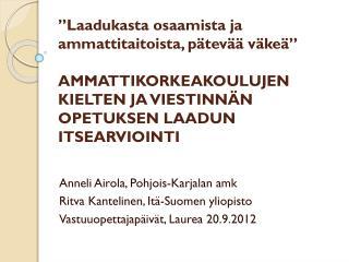 Anneli Airola, Pohjois-Karjalan  amk Ritva Kantelinen, Itä-Suomen yliopisto