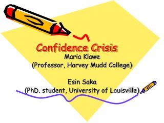Confidence Crisis