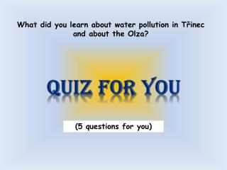 Quiz for you