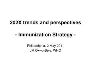 202X trends and perspectives - Immunization Strategy -