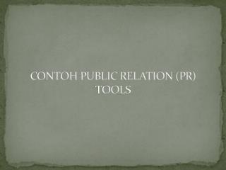 CONTOH PUBLIC RELATION (PR)  TOOLS