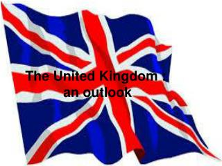 The United Kingdom :  an outlook