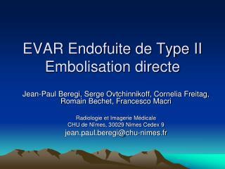 EVAR Endofuite de Type II Embolisation directe