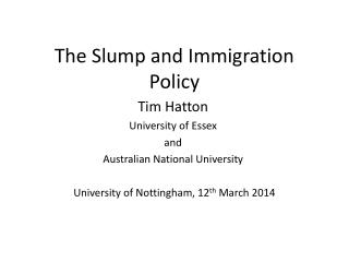 The Slump and Immigration Policy