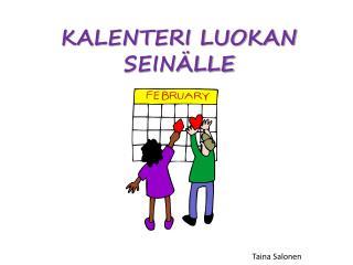 KALENTERI LUOKAN SEIN�LLE