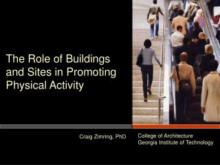 The Role of Buildings and Sites in Promoting Physical Activity