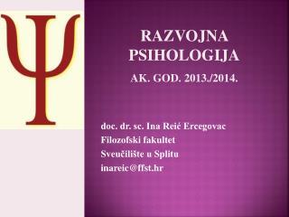 doc. dr. sc. Ina Reić Ercegovac Filozofski fakultet Sveučilište u Splitu inareic@ffst.hr