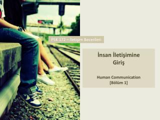 İnsan İletişimine  Giriş Human Communication [Bölüm 1]