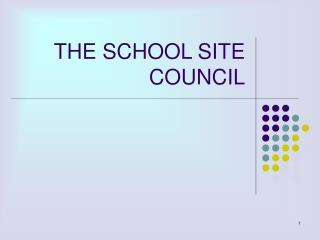 THE SCHOOL SITE COUNCIL