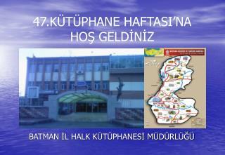 47.KÜTÜPHANE HAFTASI'NA HOŞ GELDİNİZ