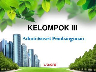 KELOMPOK III