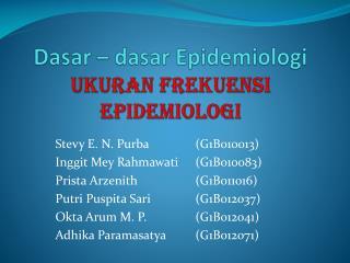 Dasar  �  dasar Epidemiologi Ukuran Frekuensi Epidemiologi