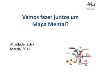 Vamos fazer juntos um  Mapa Mental? Atividade  extra  Março/ 2011
