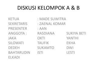 DISKUSI KELOMPOK A & B