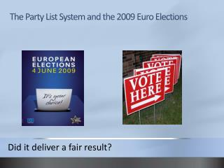 The Party List System and the 2009 Euro Elections
