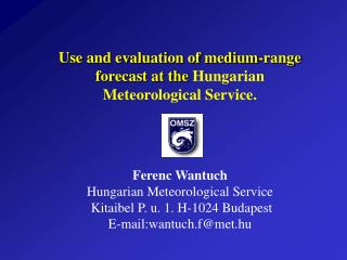 Use and evaluation of medium-range forecast at the  Hungarian Meteorological Service.
