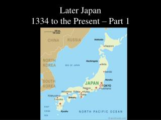Later Japan 1334 to the Present – Part 1
