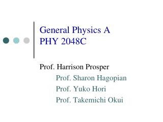 General Physics A PHY 2048C