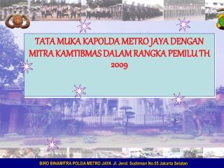 TATA MUKA KAPOLDA METRO JAYA DENGAN MITRA KAMTIBMAS DALAM RANGKA PEMILU TH 2009