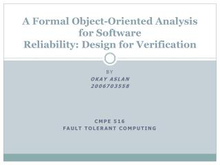 A Formal Object-Oriented Analysis for Software Reliability: Design for Verification