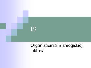 Organizaciniai ir žmogiškieji faktoriai