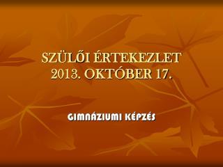 SZÜLŐI ÉRTEKEZLET 2013. OKTÓBER 17.