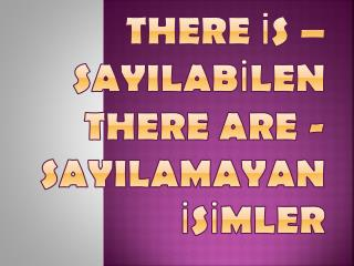 There  İ s  –  Say I lab İ len   There Are  - Say I lamayan İs İ mler