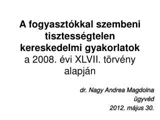 dr. Nagy Andrea Magdolna ügyvéd 2012. május 30.