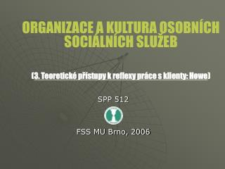 SPP 512  FSS MU Brno, 2006