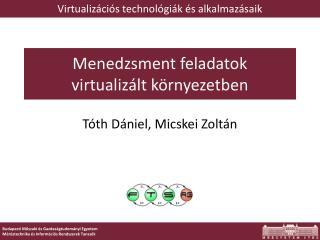 Menedzsment feladatok  virtualizált  környezetben