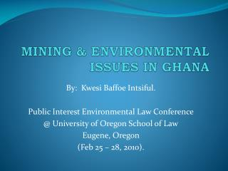 MINING & ENVIRONMENTAL ISSUES IN GHANA