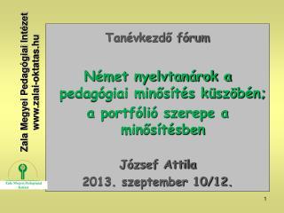 Tanévkezdő fórum Német nyelvtanárok a pedagógiai minősítés küszöbén;