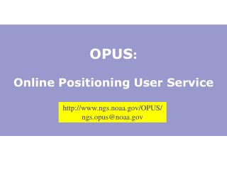 OPUS:  Online Positioning User Service
