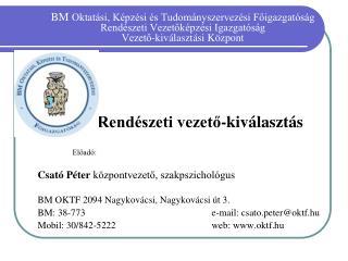 BM  Oktatási, Képzési és Tudományszervezési Főigazgatóság  Rendészeti Vezetőképzési Igazgatóság