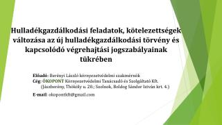 Előadó : Berényi László környezetvédelmi szakmérnök