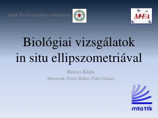Biológiai vizsgálatok  in  situ ellipszometriával