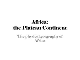 Africa: the Plateau Continent