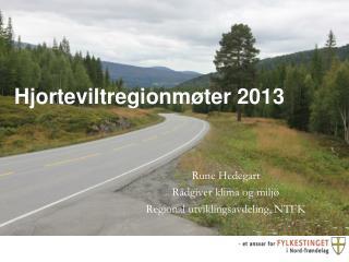 Hjorteviltregionmøter 2013