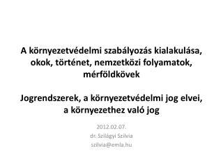 2012.02.07. dr. Szilágyi Szilvia szilvia @ emla.hu