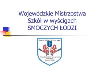 Wojewódzkie Mistrzostwa Szkół w wyścigach  SMOCZYCH ŁODZI