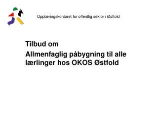 Tilbud om  Allmenfaglig påbygning til alle lærlinger hos OKOS Østfold