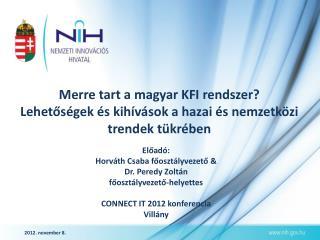 Merre tart a magyar KFI rendszer? Lehetőségek és kihívások a hazai és nemzetközi trendek tükrében