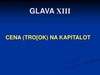 GLAVA  XIII